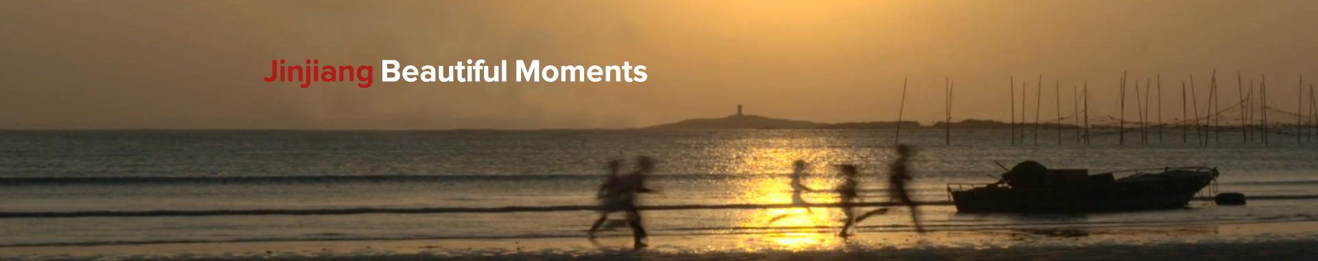 Jinjiang Beautiful Moments